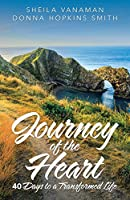 Journey of the Heart: 40 Days to a Transformed Life