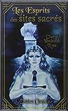 Les esprits des sites sacrés - Avec 52 cartes oracle