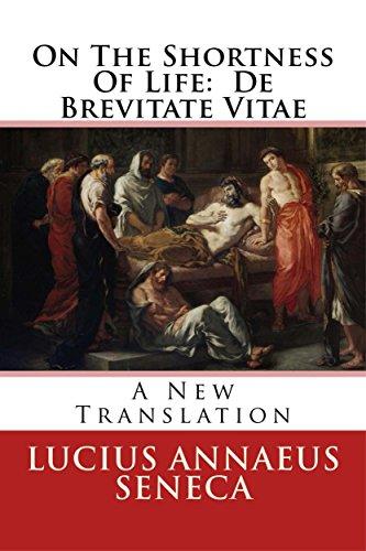 On the Shortness of Life: A New Translation: De Brevitate Vitae: A New Translation (English Edition)