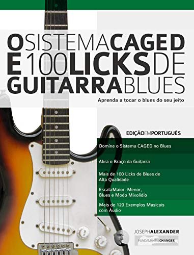 O Sistema CAGED e 100 Licks de Guitarra Blues: Aprenda a tocar o ...