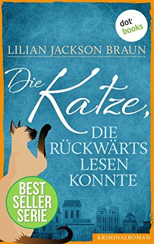 Die Katze, die rückwärts lesen konnte - Band 1: Die Bestseller-Serie (Die Katze, die ...)