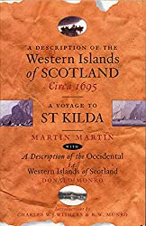 A Description of the Western Islands of Scotland Circa 1695 by Martin Martin