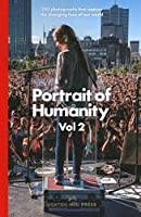 Portrait of Humanity: 200 Photographs That Capture the Changing Face of Our World