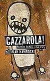Cazzarola!: Anarchy, Romani, Love, Italy(A Novel) (English Edition)
