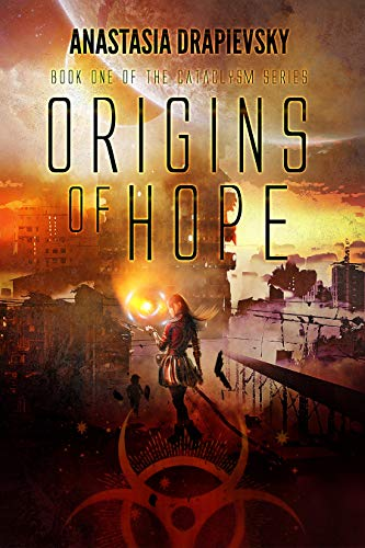 Origins of Hope: Book One of The Cataclysm Series by [Anastasia Drapievsky]