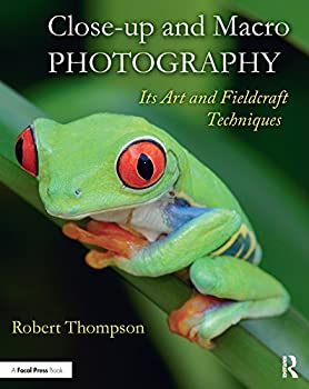 Close-up and Macro Photography  Its Art and Fieldcraft Techniques