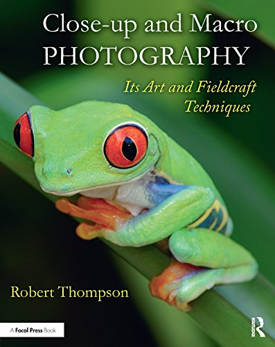 Close-up and Macro Photography: Its Art and Fieldcraft Techniques (English Edition)