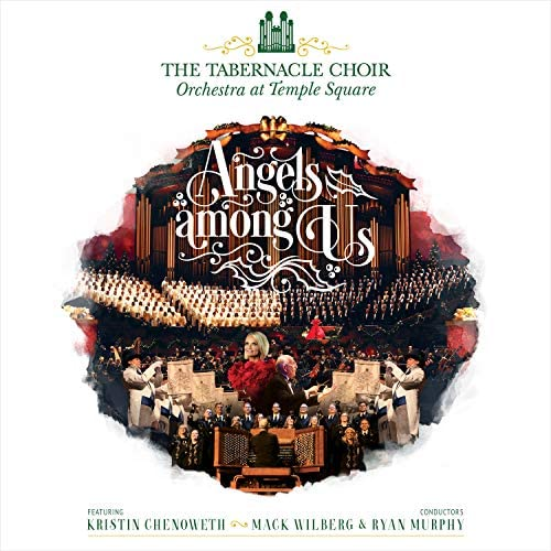 The Tabernacle Choir at Temple Square & Orchestra at Temple Square feat. Kristin Chenoweth