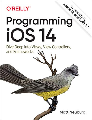 [画像:Programming Ios 14: Dive Deep into Views, View Controllers, and Frameworks]