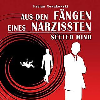 Aus den Fängen eines Narzissten                   Autor:                                                                                                                                 Fabian Nowakowski                               Sprecher:                                                                                                                                 Max Ruhig                      Spieldauer: 3 Std. und 55 Min.     4 Bewertungen     Gesamt 5,0