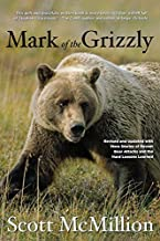 Mark of the Grizzly, 2nd: Revised and Updated with More Stories of Recent Bear Attacks and the Hard Lessons Learned