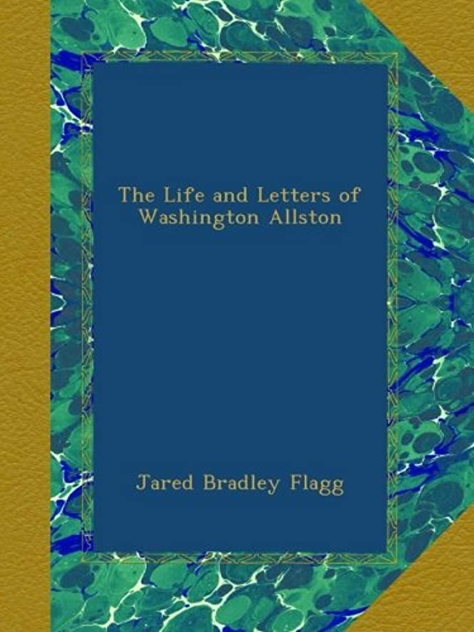 落ち着くと解任The Life and Letters of Washington Allston