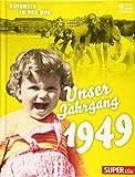 Unser Jahrgang 1949: Kindheit in der DDR - o. A.