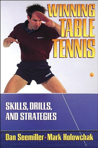 Compare Textbook Prices for Winning Table Tennis: Skills, Drills, and Strategies 1 Edition ISBN 9780880115209 by Seemiller, Daniel,Holowchak, Mark