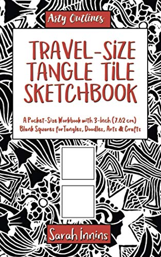 Travel-Size Tangle Tile Sketchbook: A Pocket-Size Workbook with 3-Inch (7.62 cm) Blank Squares for Tangles, Doodles, Arts & Crafts (Arty Outlines)