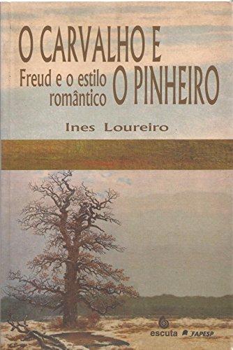 O Carvalho e o Pinheiro: Freud e o Estilo Romântico