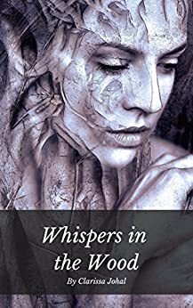Whispers in the Wood by [Clarissa Johal]