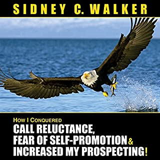 How I Conquered Call Reluctance, Fear of Self-Promotion & Increased My Prospecting!                   Auteur(s):                                                                                                                                 Sidney C. Walker                               Narrateur(s):                                                                                                                                 Sidney C. Walker                      Durée: 4 h et 7 min     3 évaluations     Au global 4,3