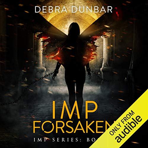 Imp Forsaken Audiobook By Debra Dunbar cover art