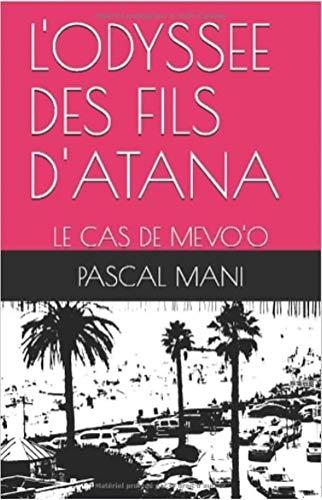 L'ODYSSEE DES FILS D'ATANA: LE CAS DE MEVO'O (French Edition)