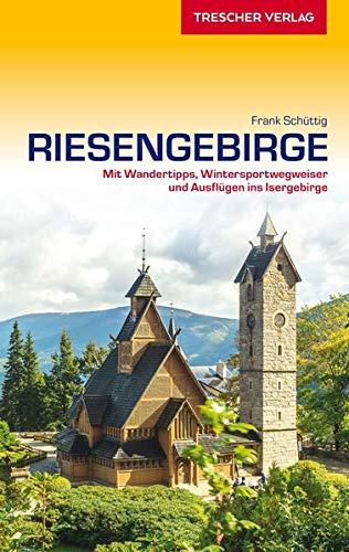 Reiseführer Riesengebirge: Mit Wandertipps, Wintersportwegweiser und Ausflügen ins Isergebirge (Trescher-Reiseführer)