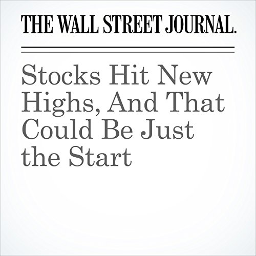 Stocks Hit New Highs, And That Could Be Just the Start                   By:                                                                                                                                 Corrie Driebusch,                                                                                        Aaron Kuriloff                               Narrated by:                                                                                                                                 Alexander Quincy                      Length: 4 mins     Not rated yet     Overall 0.0
