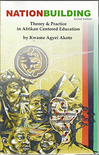 Nationbuilding: Theory & Practice in Afrikan Centered Education