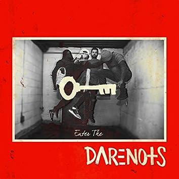 Enter the Darenots