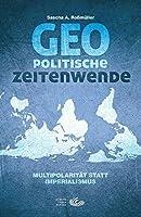 Geopolitische Zeitenwende: Multipolaritaet statt Imperialismus