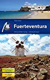 Fuerteventura Reiseführer Michael Müller Verlag: Individuell reisen mit vielen praktischen Tipps (MM-Reisen)