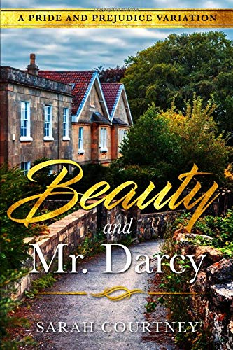 Beauty and Mr. Darcy: A Pride and Prejudice Variation