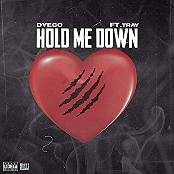 Hold Me Down (feat. Tray)
