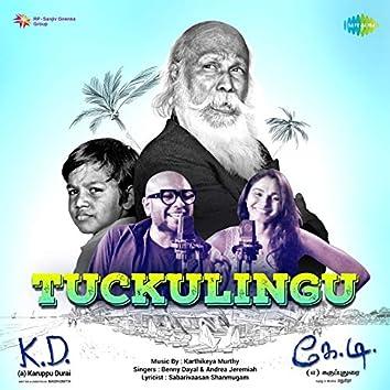 """Tuckulingu (From """"K. D. [a] Karuppu Durai"""") - Single"""