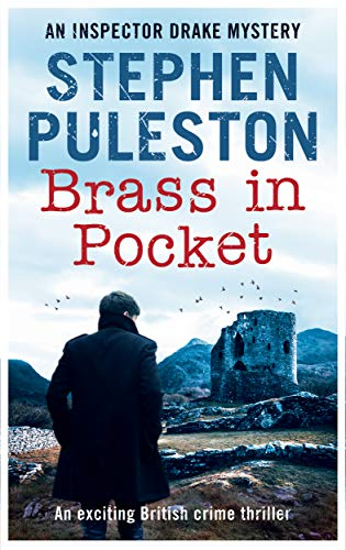 Brass in Pocket: An exciting British crime thriller (Inspector Drake Murder Mystery Series Book 1))