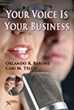 Your Voice Is Your Business 1 Pap/DVD edition by...
