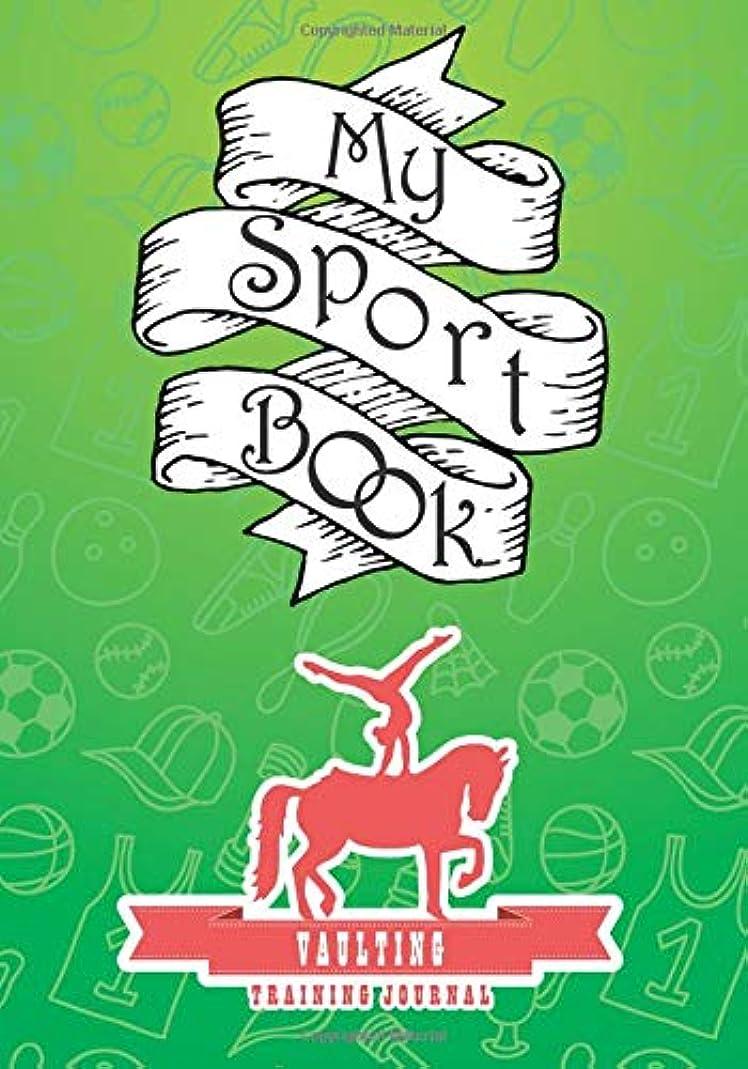 評議会椅子警報My sport book - Vaulting training journal: 200 cream pages with 7