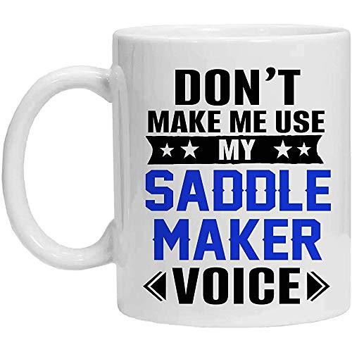 Sattelhersteller-Tasse, lassen mich nicht meine Sattelhersteller-Stimme, Kaffeetasse benutzen