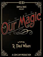 Our Magic: The Real Secrets [DVD] [Import]