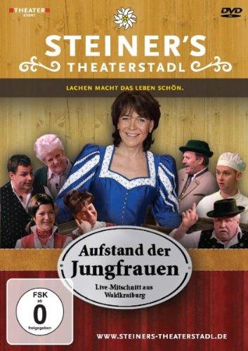 Peter Steiners Theaterstadl - Aufstand der Jungfrauen
