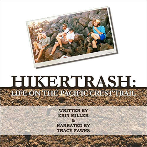 Hikertrash: Life on the Pacific Crest Trail cover art
