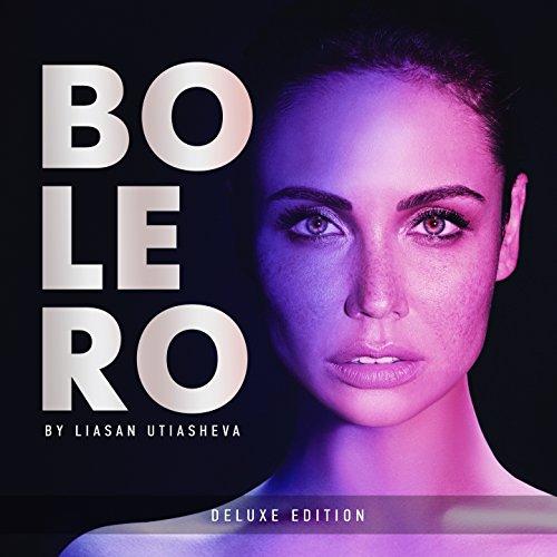 Bolero by Liasan Utiasheva (Deluxe Edition)