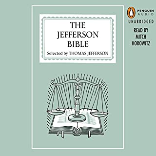 The Jefferson Bible                   By:                                                                                                                                 Thomas Jefferson                               Narrated by:                                                                                                                                 Mitch Horowitz                      Length: 2 hrs and 38 mins     44 ratings     Overall 4.4