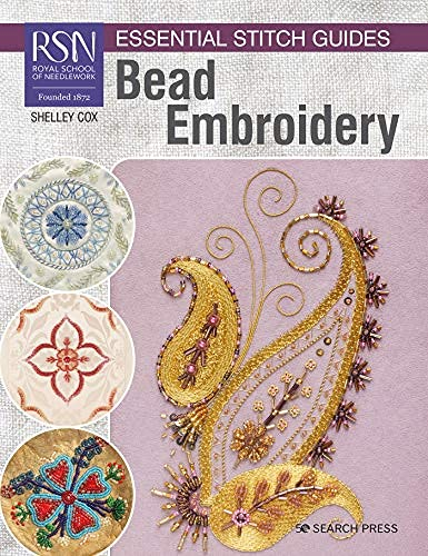 RSN Essential Stitch Guides: Bead Embroidery: Large format edition (English Edition)