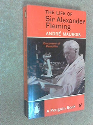 The Life of Sir Alexander Fleming: Discoverer of Pencillin