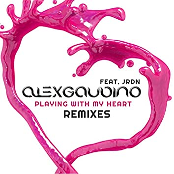 Playing With My Heart (feat. JRDN) (Remixes)