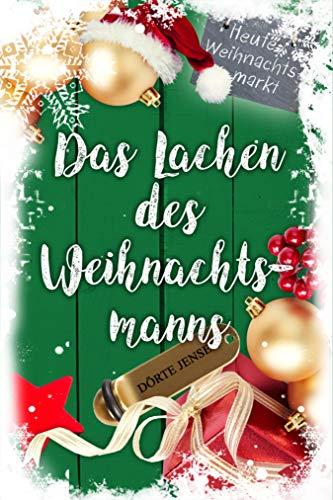 Das Lachen des Weihnachtsmanns: Eine Weihnachtsgeschichte