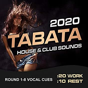 Tabata House & Club Sounds 2020 (20/10 Round 1-8 Vocal Cues)