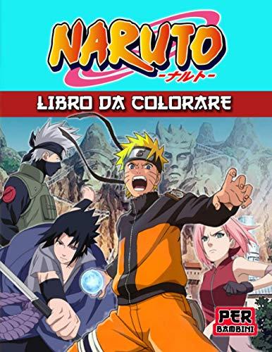 Naruto Libro Da Colorare: Anime Naruto Miglior Libro Da Colorare Per Tutti I Bambini E Gli Adulti
