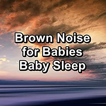 Brown Noise for Babies Baby Sleep