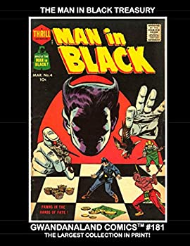 Paperback The Man In Black Treasury: Gwandanaland Comics #181 - The Largest Collection of the Man In Black in Print - Bar None! Featuring the Work of Bob Powell! Book